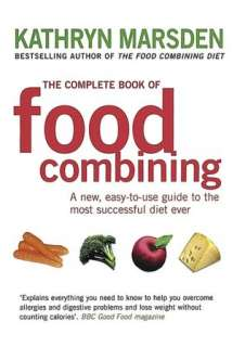 The Complete Book of Food Combining: A New Easy to Use Guide to the