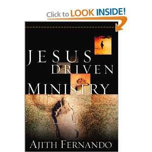 Jesus Driven Ministry (9781581344455): Ajith Fernando: Books