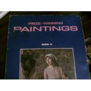 Prize Winning Art, Book 6 Paintings, Graphics, Watercolors, Sculpture