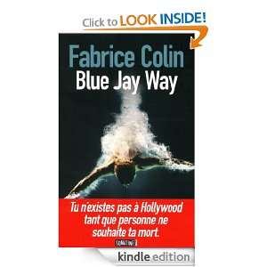 Blue Jay Way (French Edition): Fabrice COLIN:  Kindle Store