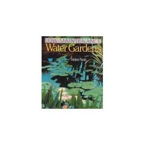 Low Maintenance Water Gardens by Helen Nash (1996