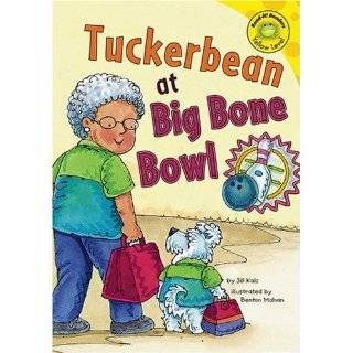Tuckerbean at Big Bone Bowl (Read It! Readers   Level Yellow C) by