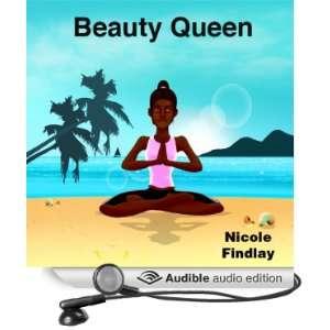 Beauty Queen (Audible Audio Edition) Nicole Findlay