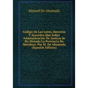 Mendoza. Por M. De Ahumada (Spanish Edition): Manuel De Ahumada: Books