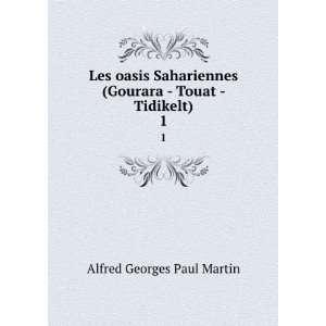 (Gourara   Touat   Tidikelt). 1 Alfred Georges Paul Martin Books