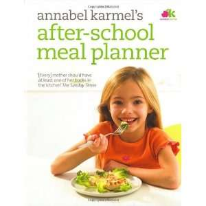 Annabel Karmels After School Meal Planner. (9780091905002): Annabel