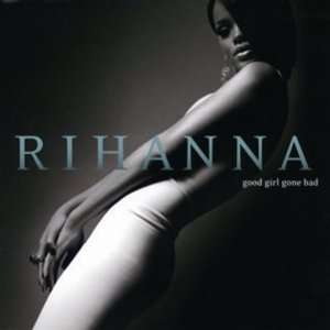 GOOD GIRL GONE BAD(reissue) RIHANNA Music