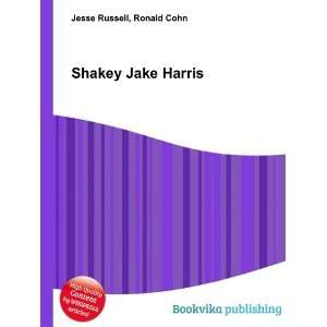 Shakey Jake Harris: Ronald Cohn Jesse Russell: Books