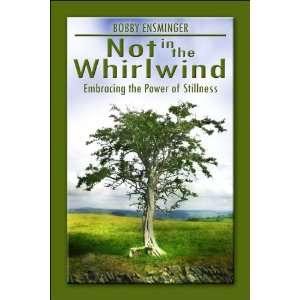the Power of Stillness (9781413790696): Bobby Ensminger: Books