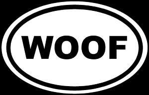 WOOF Sticker Dog Puppy White Oval Euro Car Window Decal