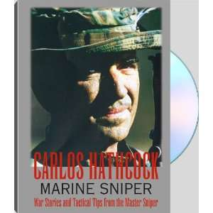 Carlos Hathcock: Marine Sniper : War Stories And Tactical Tips From