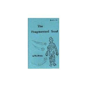 The Fragmented Soul (Booklet 26) Win Worley Books