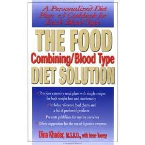The Food Combining/Blood Type Diet Solution: A Personalized Diet