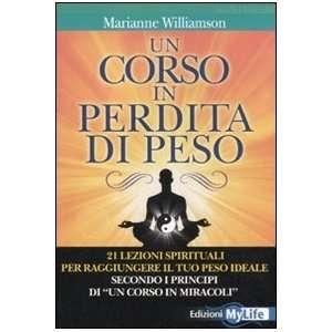 «un corso in miracoli» (9788863861228): Marianne Williamson: Books