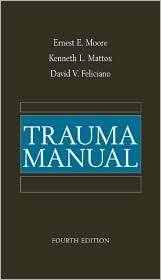 Trauma Manual, 4/e, (0071365087), Ernest E. Moore, Textbooks   Barnes