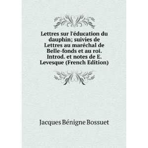 Lettres sur léducation du dauphin; suivies de Lettres