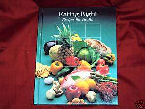 EATING RIGHT(RECIPES FOR HEALTH,TIME   LIFE BOOKS INC. 9780809461639
