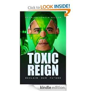Toxic Reign Reclaim Our Future Charles Austin Miller
