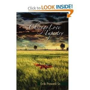 Chicago Love Tapestry (9781425781996): Erik Powell Sr.: Books