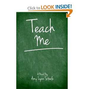 Teach Me (9781477507728): Amy Lynn Steele: Books