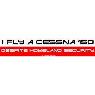 I Fly a Cessna 150 Despite Homeland Security MINIATURE