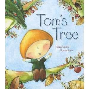 Toms Tree (9781561486632): Gillian Shields, Gemma Raynor: Books