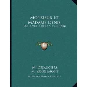 Monsieur Et Madame Denis: Ou La Veille De La S. Jean (1808