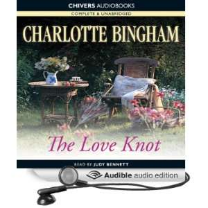 The Love Knot (Audible Audio Edition) Charlotte Bingham