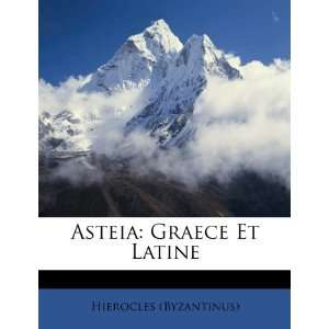 Asteia: Graece Et Latine (9781245228053): Hierocles