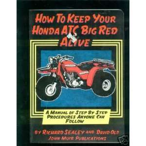 How to Keep Your Honda Atc Big Red Alive A Manual of Step