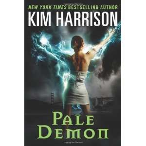 Pale Demon (The Hollows, Book 9) By Kim Harrison  Author  Books