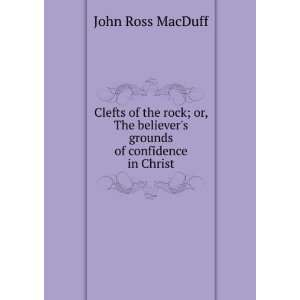 believers grounds of confidence in Christ John Ross MacDuff Books