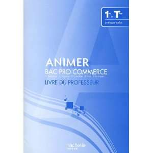 Animer Bac Pro Commerce 1ere et Term (French Edition