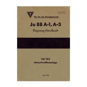 Junkers Ju 88 A 1, A 5 Aircraft Handbook Abwurfanlage Manual: Junkers