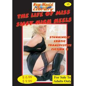 The Life Of Miss Sissy High Heels   Transvestite Novel