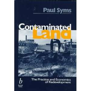 Contaminated Land: The Practice and Economics of