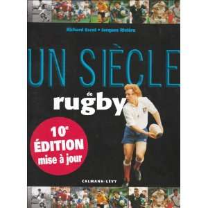 Un siecle de rugby (French Edition) (9782702138250