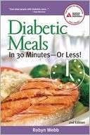 Diabetic Meals in 30 Minutes or Less by Robyn Webb