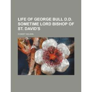 Lord Bishop of St. Davids (9781235821059): Robert Nelson: Books
