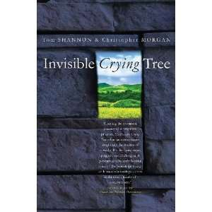 Invisible Crying Tree (9780955954115): Tom Shannon: Books