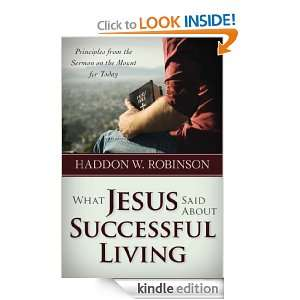 What Jesus Said About Successful Living Haddon Robinson