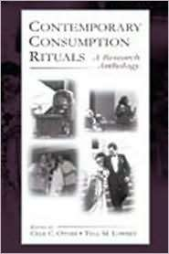 Contemporary Consumption Rituals A Research Anthology (Marketing and