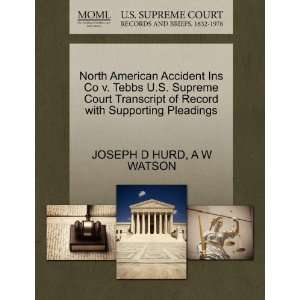 North American Accident Ins Co v. Tebbs U.S. Supreme Court