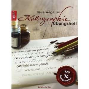 Neue Wege zur Kalligraphie (9783772460579) Andreas Lux Books