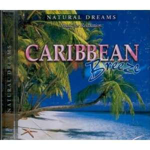 Caribbean Breeze Music for Relaxation Natural Dreams Music