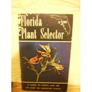 FLORIDA PLANT SELECTOR No author stated Books