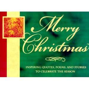 Merry Christmas!: Inspiring Quotes, Poems, and Stories to