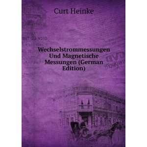 Und Magnetische Messungen (German Edition) Curt Heinke Books
