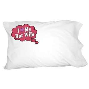 I Love My Hot Wife   Red Novelty Bedding Pillowcase