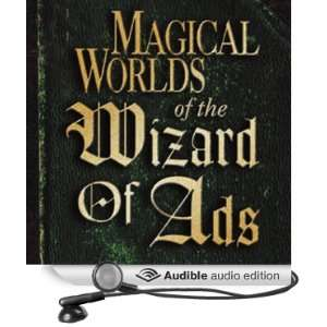 of the Wizard of Ads (Audible Audio Edition) Roy H. Williams Books